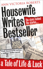 Housewife Writes Bestseller,' was published in October 2020 – so if you fancy a roller-coaster ride of life, love, luck and coincidence